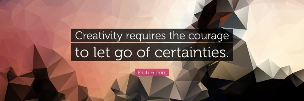 We are essentially creative beings and life is our medium.