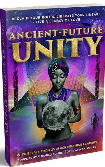 """COMING SOON! """"Ancient-Future Unity: Reclaim your Roots, Liberate your Lineage, Live a Legacy of Love"""""""